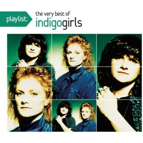 Playlist: The Very Best Of Indigo Girls (Dig)