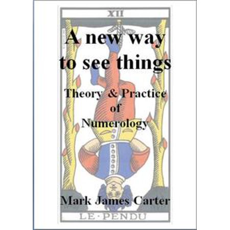 A New Way To See Things: Theory & Practice Of Numerology - (James Beards Theory And Practice Of Good Cooking)