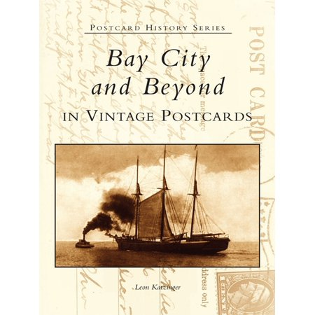 Bay City and Beyond in Vintage Postcards - eBook