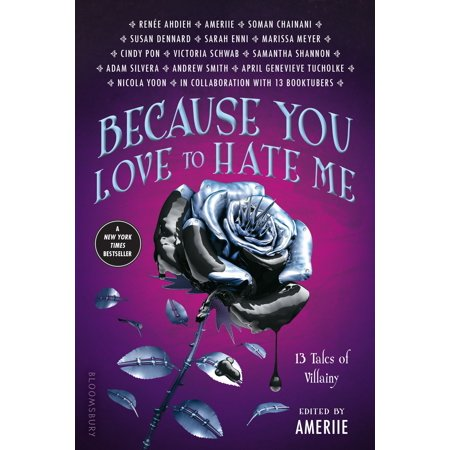 Because You Love to Hate Me: 13 Tales of Villainy (Love Me Or Hate Me William Shakespeare)