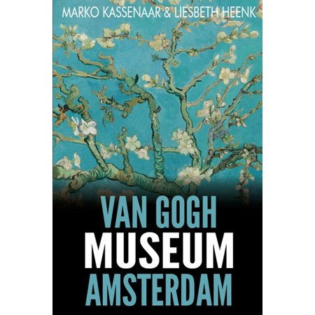 Amsterdam Museum Guides: Van Gogh Museum Amsterdam: Highlights of the Collection