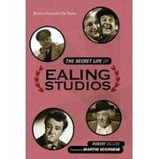 The Secret Life of Ealing Studios : Britain's Favourite Film Studio