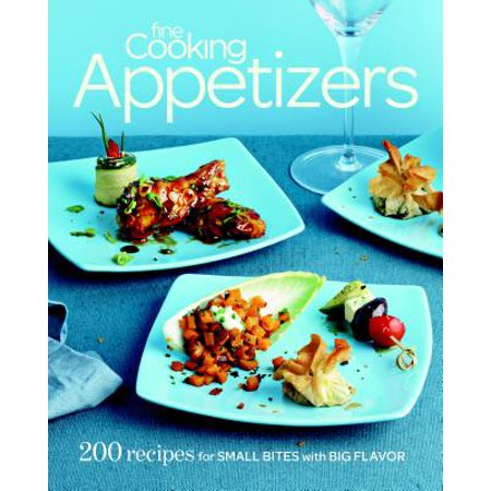 Fine Cooking Appetizers : 200 Recipes for Small Bites with Big Flavor (Vegetarian Appetizers For Halloween)
