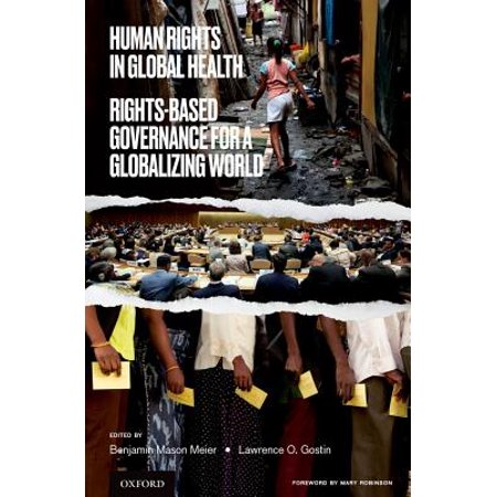 Human Rights in Global Health : Rights-Based Governance for a Globalizing -