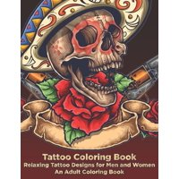 Tattoo Coloring Book - Relaxing Tattoo Designs for Men and Women - An Adult Coloring Book (Paperback)