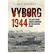 Vyborg 1944: The Last Soviet-Finnish Campaign on the Eastern Front (Paperback)