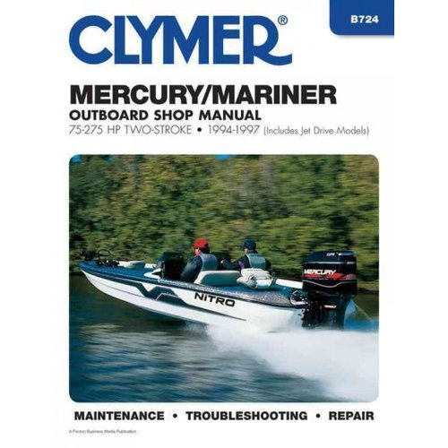 Clymer Mercury/Mariner Outboard Shop Manual: 75-275 Hp 1994-1997 : (Includes Jet Drive Models)
