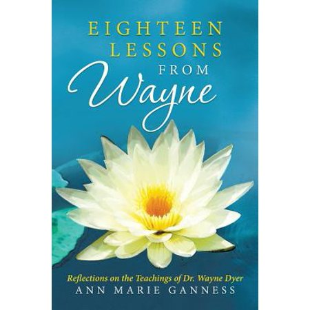 Eighteen Lessons from Wayne : Reflections on the Teachings of Dr. Wayne Dyer - Halloween Lessons For Teaching