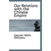 Our Relations with the Chinese Empire