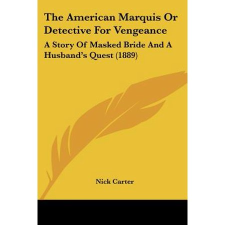 (The American Marquis or Detective for Vengeance: A Story of Masked Bride and a Husband's Quest (1889))