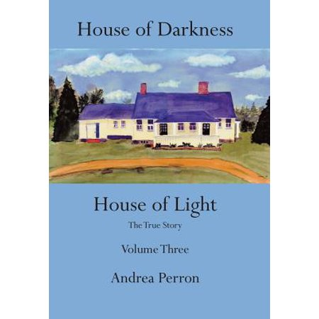 House of Darkness House of Light : The True Story Volume Three (House Of Darkness House Of Light)