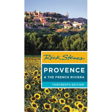 Rick steves provence & the french riviera: (Best Of Provence France)