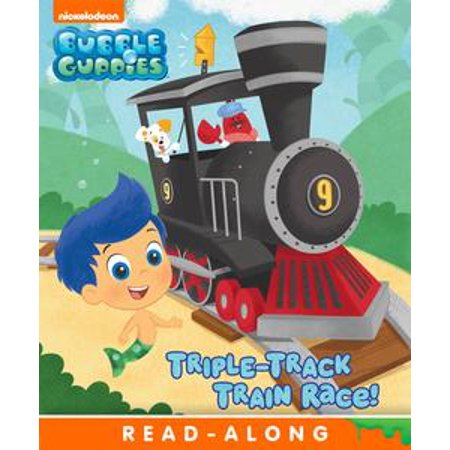Triple-Track Train Race! (Bubble Guppies) - eBook