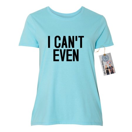 Cute Short Halloween Sayings (I Can't Even Funny Saying Plus Size Womens Short Sleeve T-Shirt)