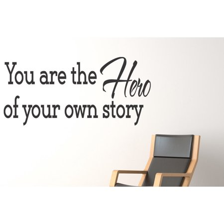 You Are The Hero Of Your Own Story Wall Decal Quote Inspirational
