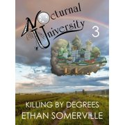 Nocturnal University 3: Killing by Degrees - eBook