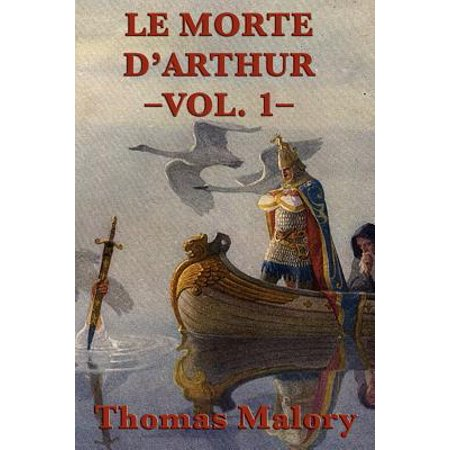 Le Morte D' Arthur - eBook (Le Morte D Arthur By Sir Thomas Malory)