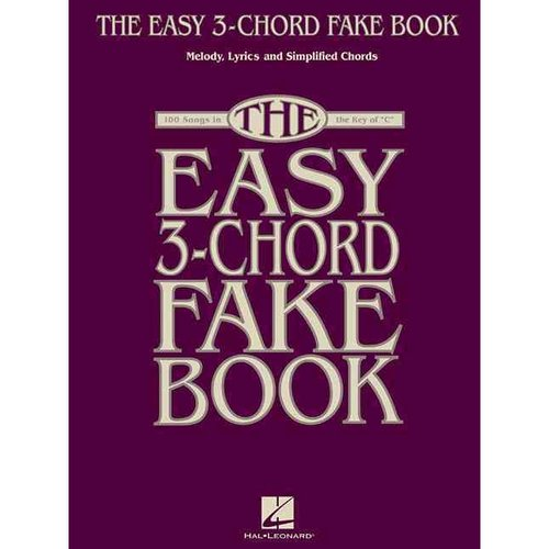 "The Easy 3-Chord Fake Book: Melody, Lyrics and Simplified Chords. 100 Songs in the Key of ""C"""