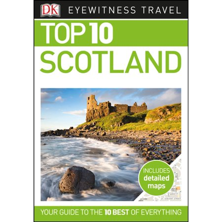 DK Eyewitness Top 10 Scotland - eBook (Top 10 Places To See In Scotland)