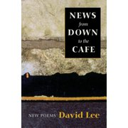 News from Down to the Cafe: New Poems (Paperback)