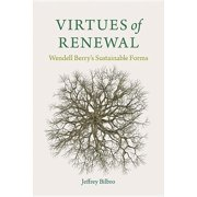 Culture of the Land: Virtues of Renewal : Wendell Berry's Sustainable Forms (Hardcover)
