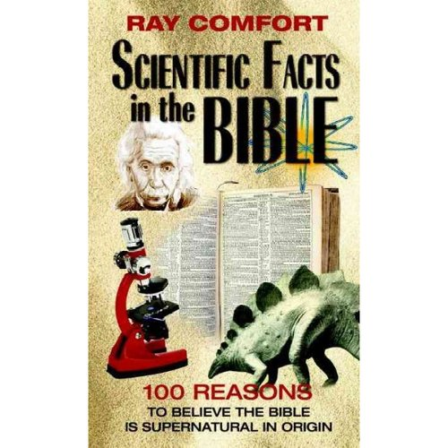 Scientific Facts in the Bible: 100 Reasons to Believe the Bible Is Supernatural in Origin