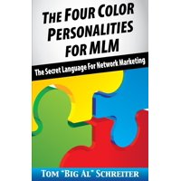 The Four Color Personalities : The Secret Language for Network Marketing