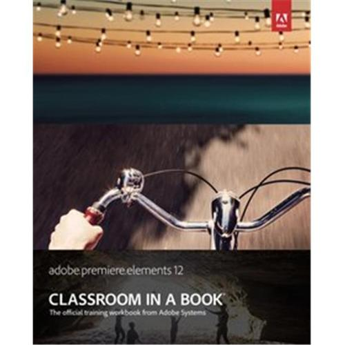 Pearson Education 0321949811 Adobe Premiere Elements 12 Classroom in a Book