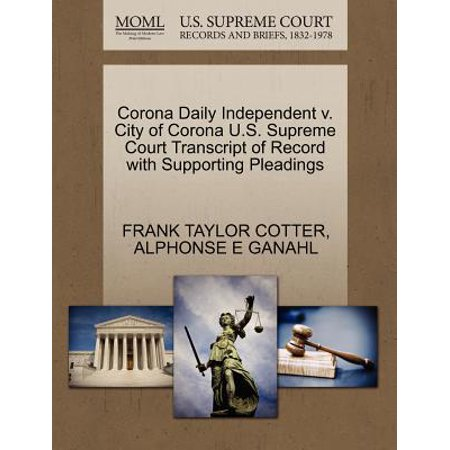 Corona Daily Independent V. City of Corona U.S. Supreme Court Transcript of Record with Supporting Pleadings (Party City In Corona)