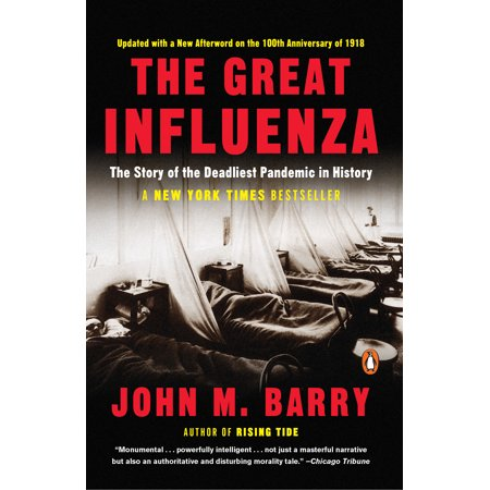 The Great Influenza : The Story of the Deadliest Pandemic in (Great History)