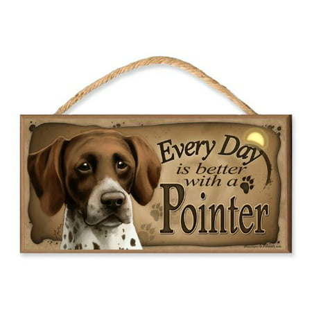 Every Day is Better With a German Shorthaired Pointer Wooden Dog Sign / Plaque featuring the Art of S. Rogers