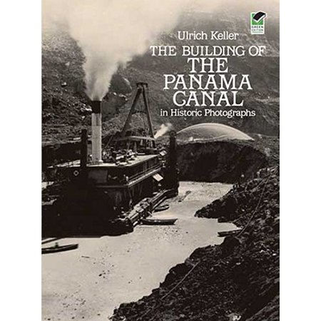 The Building of the Panama Canal in Historic (Best Time To See Panama Canal)