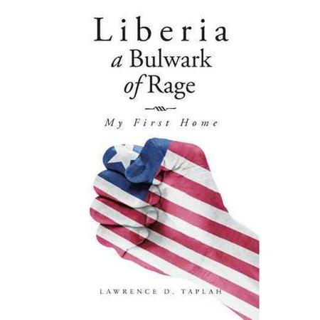 Liberia, a Bulwark of Rage: My First Home