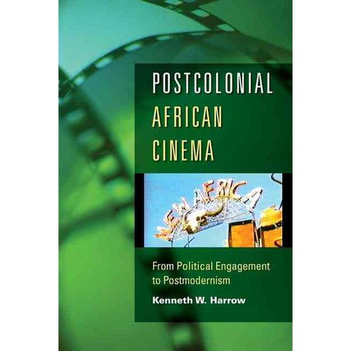 Postcolonial African Cinema: From Political Engagement to Postmodernism