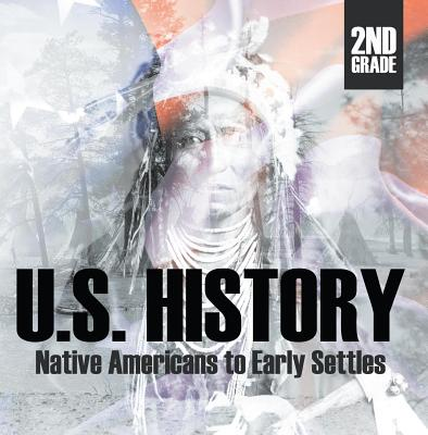 2nd Grade US History: Native Americans to Early Settlers - eBook
