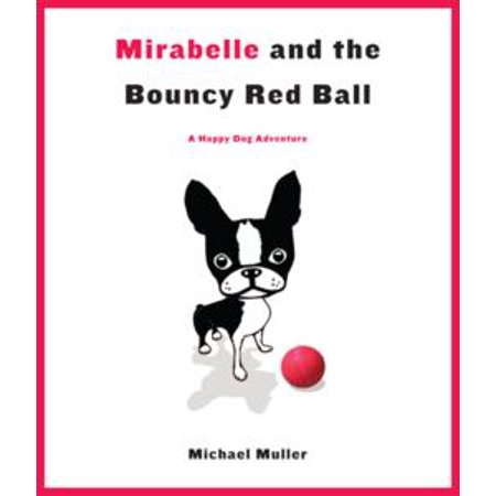 Mirabelle and the Bouncy Red Ball - eBook](Red Bouncy Ball)