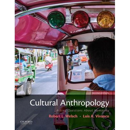 Cultural Anthropology : Asking Questions about