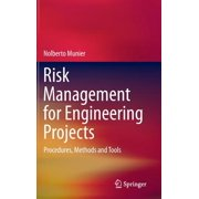 Risk Management for Engineering Projects : Procedures, Methods and Tools