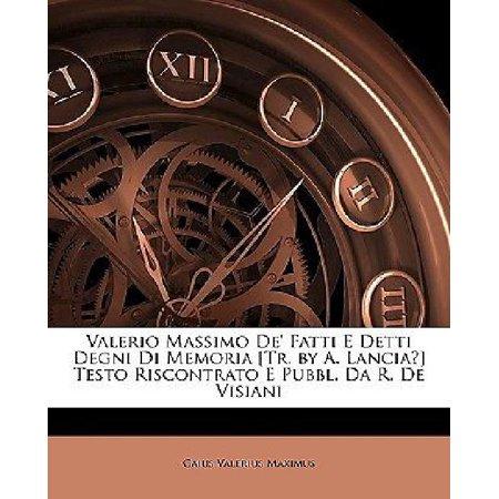 Valerio Massimo de' Fatti E Detti Degni Di Memoria [Tr. by A. Lancia?] Testo Riscontrato E Pubbl. Da R. de Visiani - image 1 de 1