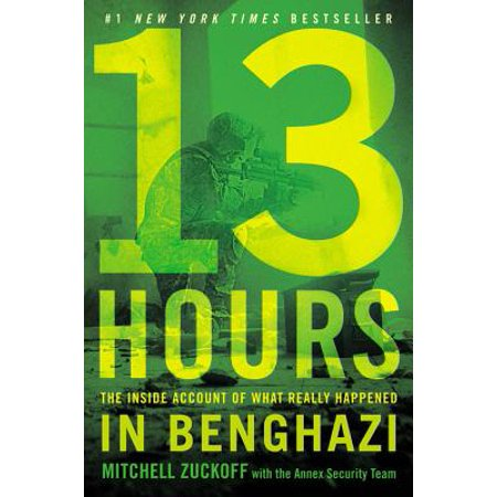 13 Hours : The Inside Account of What Really Happened In Benghazi ()