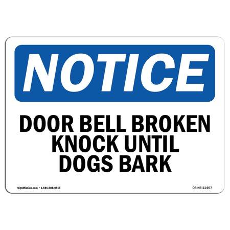 OSHA Notice Sign - Door Bell Broken Knock Until Dogs Bark   Choose from: Aluminum, Rigid Plastic or Vinyl Label Decal   Protect Your Business, Work Site, Warehouse & Shop Area   Made in the USA](Halloween Knock The Door)
