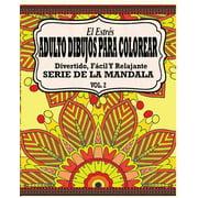 El Estr�s Adultos Dibujos Para Colorear : Divertido, F�cil y Relajante Serie de la Mandala (Vol. 2)