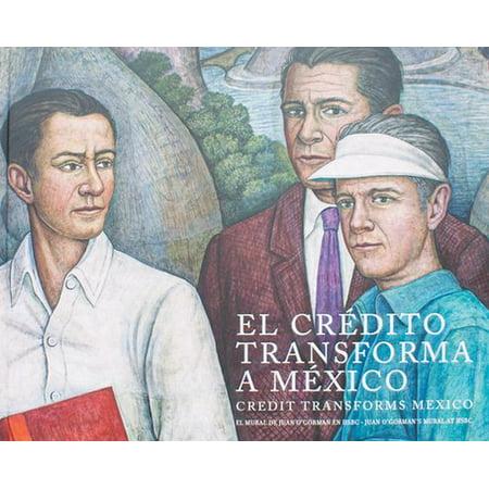 El Credito Transforma A Mexico   Credit Transforms Mexico