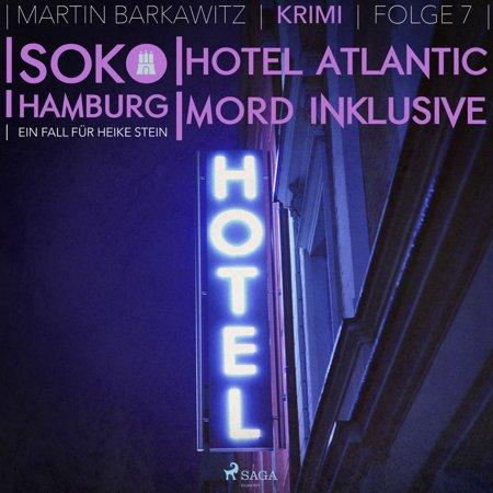 Hotel Atlantic - Mord inklusive - SoKo Hamburg - Ein Fall für Heike Stein 7 (Ungekürzt) - Audiobook