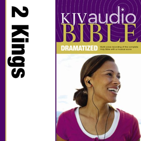 Dramatized Audio Bible - King James Version, KJV: (11) 2 Kings -