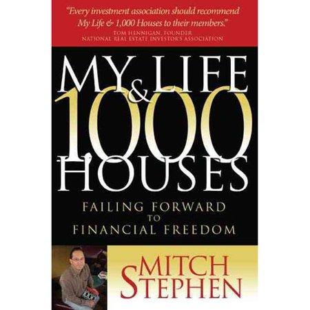 My Life   1 000 Houses  Failing Forward To Financial Freedom