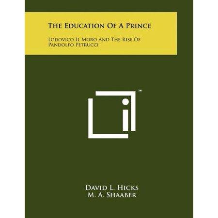 The Education Of A Prince  Lodovico Il Moro And The Rise Of Pandolfo Petrucci
