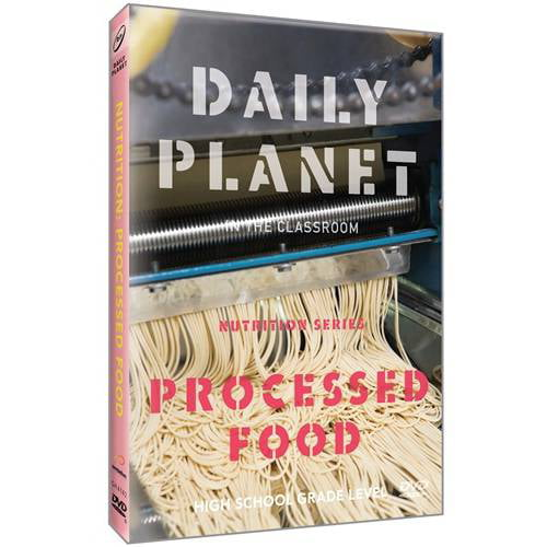 Daily Planet In The Classroom: Nutrition: Processed Food by