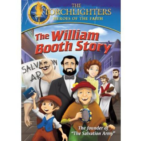 Torchlighters: William Booth