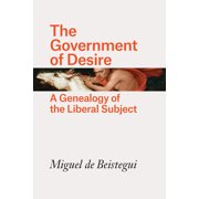 The Government of Desire : A Genealogy of the Liberal Subject